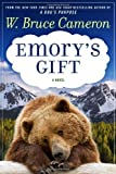 img - for By W. Bruce Cameron:Emory's Gift [Hardcover] book / textbook / text book
