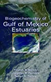 img - for Biogeochemistry of Gulf of Mexico Estuaries book / textbook / text book