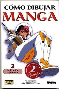 Como Dibujar Manga Volume 3: Aplicacion Y Pactica (How To Draw Manga
