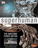 Superhuman: The Awesome Power Within (0789468271) by Robert Winston