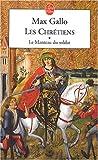 echange, troc M. Gallo - Les Chrétiens, tome 1
