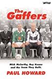 The Gaffers: Mick McCarthy, Roy Keane and the Team They Built (0862787815) by Howard, Paul