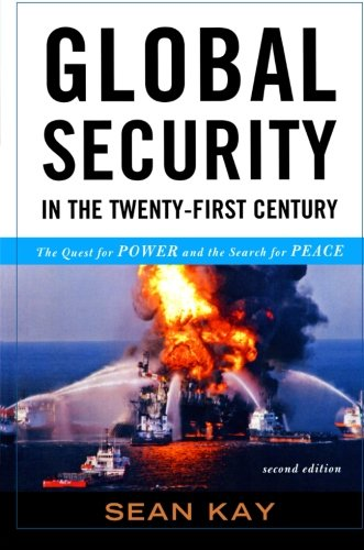 Global Security in the Twenty-first Century: The Quest for Power...