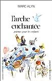 echange, troc Marc Alyn - L'arche enchantée