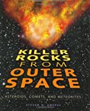 Killer Rocks from Outer Space: Asteroids, Comets, and Meteorites(Discovery)