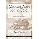 Government Failure versus Market Failure: Microeconomic Policy Research And Government Performance ~ Clifford Winston
