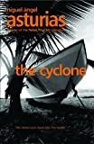 The Cyclone (Peter Owen Modern Classics S.) (0720612888) by Miguel Angel Asturias