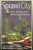 Sprawl City: Race, Politics, and Planning in Atlanta