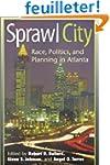 Sprawl City: Race, Politics, & Planni...