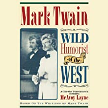Mark Twain: Wild Humorist of the West  by Mark Twain Narrated by McAvoy Layne