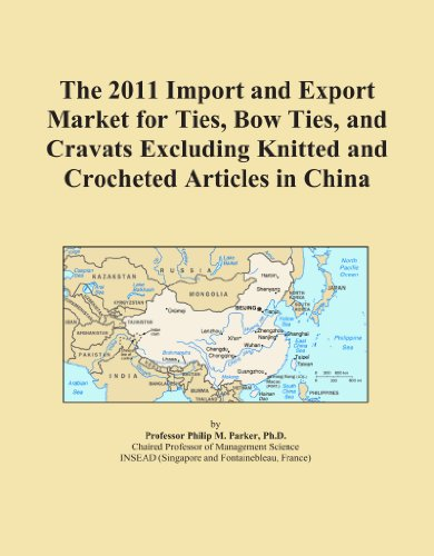 The 2011 Import and Export Market for Ties, Bow Ties, and Cravats Excluding Knitted and Crocheted Articles in China PDF