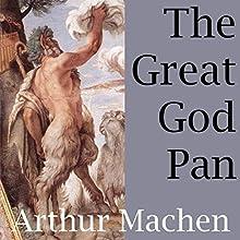 The Great God Pan | Livre audio Auteur(s) : Arthur Machen Narrateur(s) : Shea Taylor