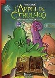 L'Appel de Ctulhoo, Tome 1 : La crypte de l'indiscible