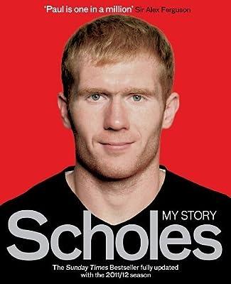 Scholes: My Story by Scholes. Paul ( 2012 ) Paperback
