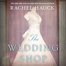 The Wedding Shop Audiobook by Rachel Hauck Narrated by Windy Lanzl