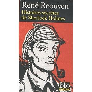 Histoires secrètes de Sherlock Holmes : Celles que Watson a évoquées sans les raconter Celles que Watson n'a jamais osé évoquer