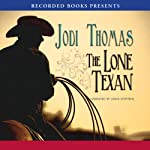 The Lone Texan: A Whispering Mountain Novel (       UNABRIDGED) by Jodi Thomas Narrated by Linda Stevens