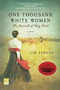 One Thousand White Women: The Journals of May Dodd from St. Martin's Griffin