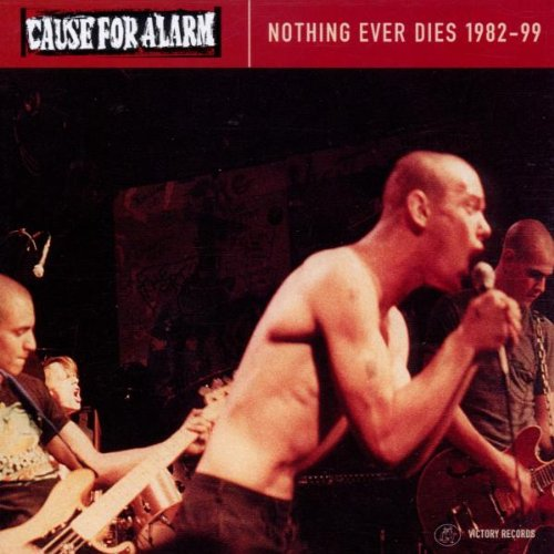 CD : Cause for Alarm - Nothing Ever Dies (CD)