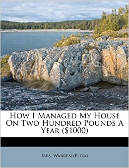How I Managed My House On Two Hundred Pounds A Year 1000 Mrs