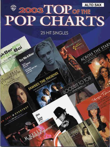 2003 Top of the POP Charts: 25 Hit Singles Alto Sax, Warner Bros. Publications