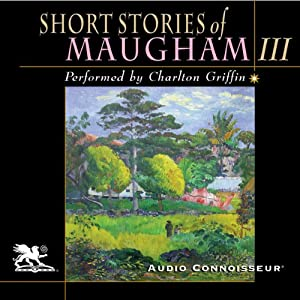 Short Stories of William Somerset Maugham, Volume 3 | [W. Somerset Maugham]