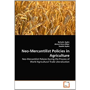Neo-Mercantilist Policies in Agriculture: Neo-Mercantilist ...