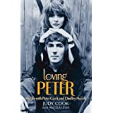 Loving Peter: My life with Peter Cook and Dudley Mooreby Judy Cook