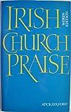 Irish Church Praise (0191481513) by Oxford