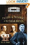 Prisons and Prisoners in Victorian Br...