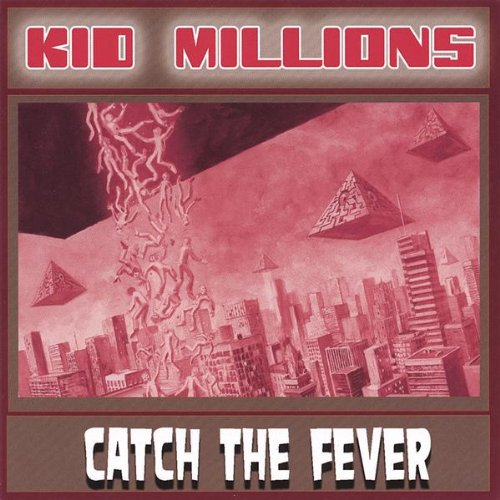Kid Millions – Catch The Fever (2006) [FLAC]