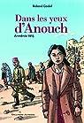 Dans les yeux d'Anouch: Arm�nie, 1915 par Godel