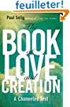The Book of Love and Creation: A Chan...