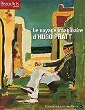 echange, troc Thierry Taittinger, Collectif - Le voyage imaginaire d'Hugo Pratt