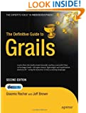 The Definitive Guide to Grails (Expert's Voice in Web Development)