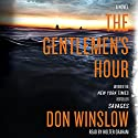 The Gentlemen's Hour: A Novel (       UNABRIDGED) by Don Winslow Narrated by Holter Graham