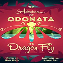 The Adventures of Odonata, the Dragonfly (       UNABRIDGED) by Midge Newth Narrated by Marti Dumas