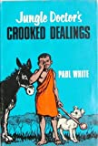 Jungle Doctor's Crooked Dealings (085364067X) by White, Paul