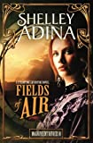 Fields of Air: A steampunk adventure novel (Magnificent Devices) (Volume 10)