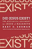 Did Jesus Exist?: The Historical Argument for Jesus of Nazareth