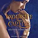 Exquisite Captive: Dark Caravan Cycle, Book 1 (       UNABRIDGED) by Heather Demetrios Narrated by Erin Mallon