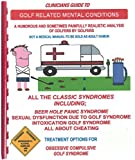 img - for The Clinicians Guide to Golf Related Mental Conditions - HUMOR - Do you know someone who has obsessive compulsive golf syndrome? book / textbook / text book