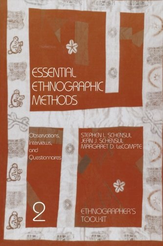 Essential Ethnographic Methods: Observations, Interviews,...