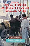 img - for The Blind African Slave: Memoirs of Boyrereau Brinch, Nicknamed Jeffrey Brace (Wisconsin Studies in Autobiography) by Brace Jeffrey (2005-01-10) Paperback book / textbook / text book