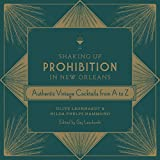 img - for Shaking Up Prohibition in New Orleans: Authentic Vintage Cocktails from A to Z book / textbook / text book