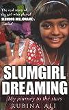 Rubina Ali Slumgirl Dreaming: My Journey to the Stars