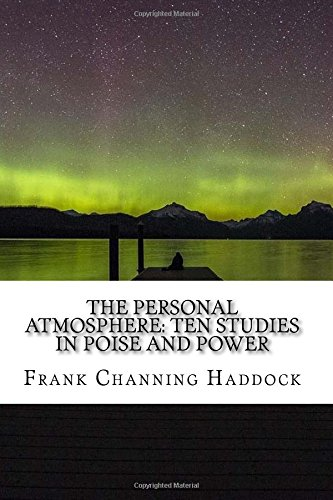 The Personal Atmosphere: Ten Studies in Poise and Power