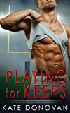 Playing for Keeps (A Play Makers Book Book 2)
