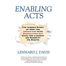 Enabling Acts: The Hidden Story of How the AmericansWith Disabilities Act Gave the Largest US Minority Its Rights (       UNABRIDGED) by Lennard Davis Narrated by Kevin Stillwell