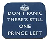 'Don't Panic There's Still One Prince Left' - Prince William & Kate Middleton satire coaster